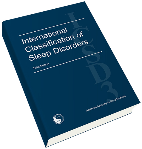 International Classification of Sleep Disorders – Third Edition (ICSD-3) Print Version