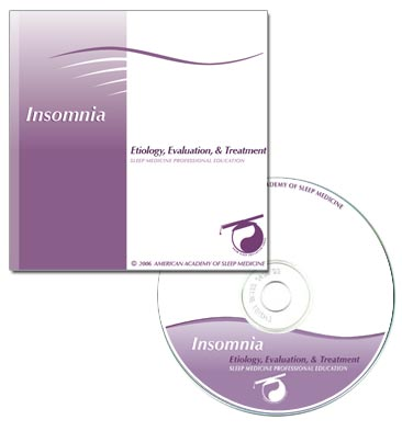 Insomnia: Etiology, Evaluation and Treatment