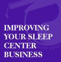 Intermediate Sleep Center Management: Improving Your Sleep Center Business - Outcomes