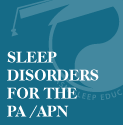 Sleep Disorders for the PA/APN: Documentation of Sleep Services
